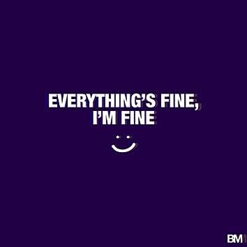 Everything's Fine, I'm Fine