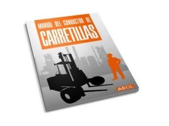 Libro Manual de Formación de los operadores de Carretillas Conductor - Adaptado a la Norma UNE58451 AEOL Conductores Carnet Carretillero Carne Toro Eléctrico Libro