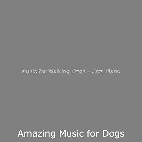 Amazing Music for Dogs
