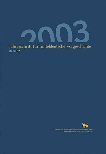 Jahresschrift für mitteldeutsche Vorgeschichte / Jahresschrift für mitteldeutsche Vorgeschichte 87 (2003): Band 87