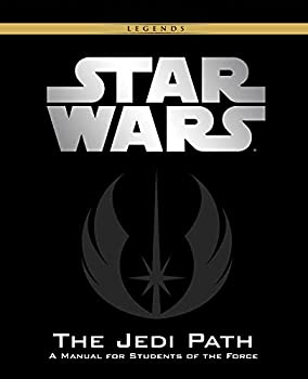 The Jedi Path  A Manual for Students of the Force [Vault Edition]  Star Wars
