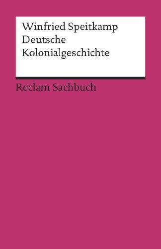 Deutsche Kolonialgeschichte: Reclam Sachbuch