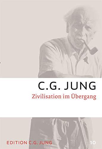 Zivilisation im Übergang: Gesammelte Werke 10