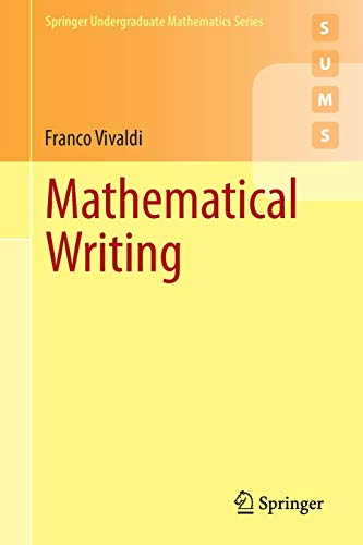 Mathematical Writing (Springer Undergraduate Mathematics Series)