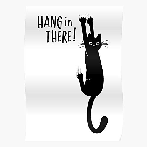 Dilysfashion Motivational Kitty in Encouragement Motivation Hang There Cat Black The Best and Newest Poster for Wall Art Home Decor Room