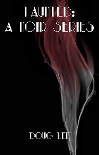 Haunt (Haunted: A Noir Series Book 1)