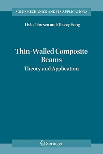Thin-Walled Composite Beams: Theory and Application (Solid Mechanics and Its Applications, Band 131)