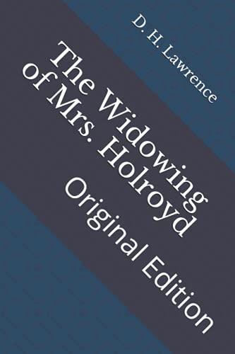 The Widowing of Mrs. Holroyd: Original Edition
