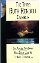 """Ruth Rendell Omnibus: """" One Across, Two Down """" , """" Make Death Love Me """" , """" Lake of Darkness """" v. 3"""