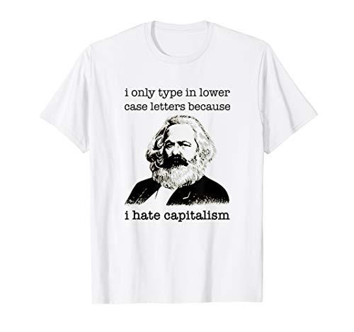 Karl Marx I Hate Capitalism Funny Grammar Revolutionary Meme T-Shirt