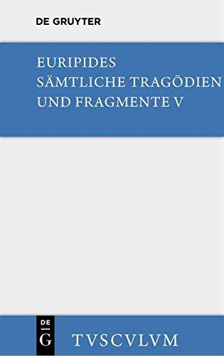 Orestes • Iphigenie in Aulis • Die Mänaden: Griechisch - deutsch (Sammlung Tusculum)