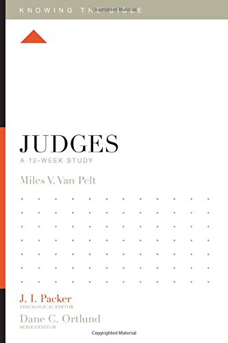 Judges: A 12-Week Study (Knowing the Bible)