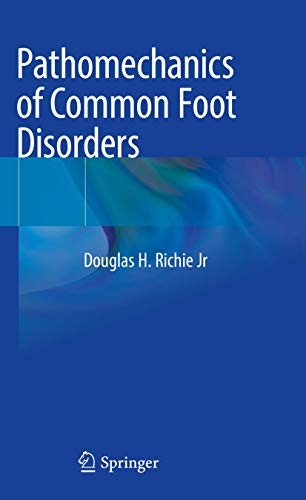 Compare Textbook Prices for Pathomechanics of Common Foot Disorders 1st ed. 2021 Edition ISBN 9783030542009 by Richie Jr, Douglas H.