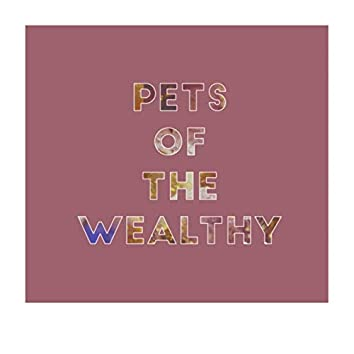 Pets Of The Wealthy