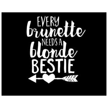 For glasses Every brunette needs a blonde bestie vinyl decal crafts etc