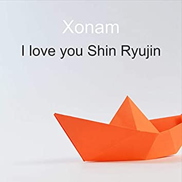 I Love You Shin Ryujin