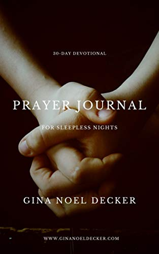 30-Day Prayer Journal: Finding Peace During Sleepless Nights (English Edition)
