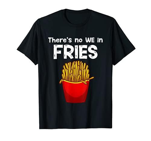 Divertidos diseños de papas fritas para hombres y mujeres de comida rápida Camiseta