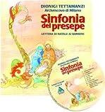 Sinfonia del Natale. Lettera di Natale ai bambini. Con CD Audio