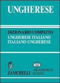 Ungherese. Dizionario compatto ungherese-italiano, italiano-ungherese