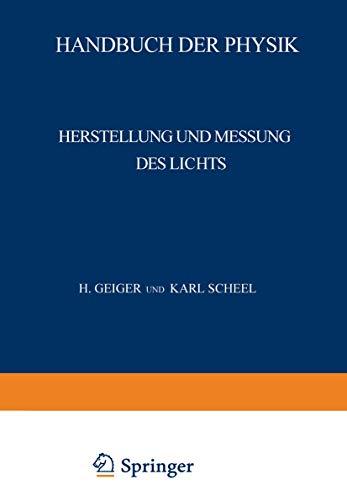 Herstellung und Messung des Lichts (Handbuch der Physik (19), Band 19)