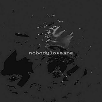 nobodylovesme