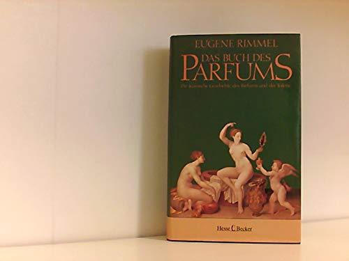 Das Buch des Parfums. Die klassische Geschichte des Parfums und der Toilette