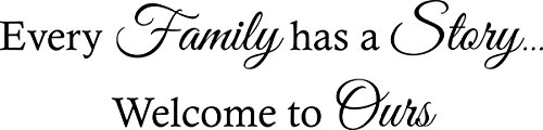 Wall Decal Quote Every Family Has a Story Welcome to Ours Vinyl Wall Decal Sticker Letters Quote