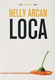 Loca par Nelly Arcan