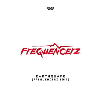 Earthquake (Frequencerz Edit)