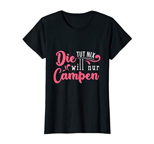 Damen Die tut nix die will nur Campen Geschenk Camping Sprüche T-Shirt