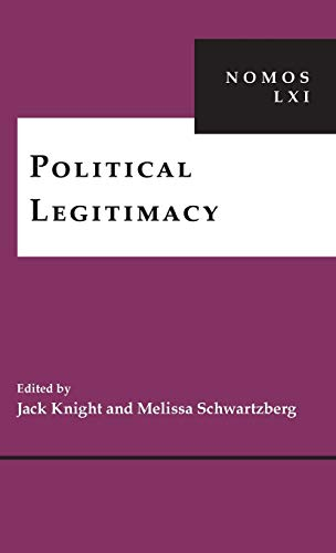 Political Legitimacy: NOMOS LXI (NOMOS - American Society for Political and Legal Philosophy)