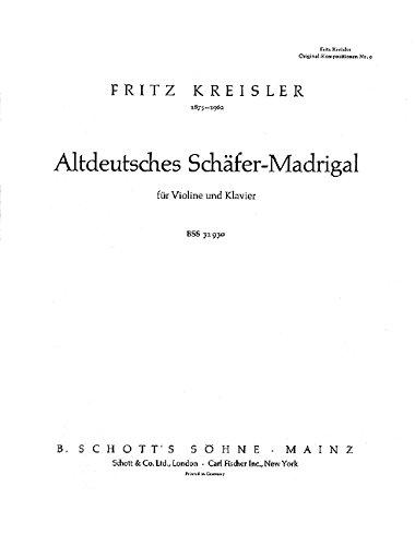 Altdeutsches Schäfer-Madrigal: Violine und Klavier. (Kreisler Original-Kompositionen)