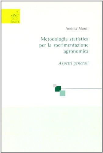 Metodologia statistica per la sperimentazione agronomica. Aspetti generali