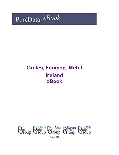 Grilles, Fencing, Metal in Ireland: Market Sales (English Edition)