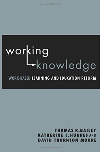Compare Textbook Prices for Working Knowledge: Work-Based Learning and Education Reform 1 Edition ISBN 9780415945660 by Bailey, Thomas R.,Hughes, Katherine L.,Moore, David Thornton