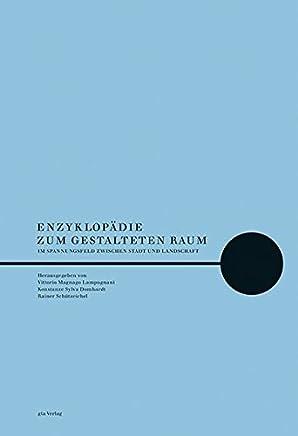 Enzyklopädie zum gestalteten Raum: Im Spannungsfeld zwischen Stadt und Landschaft