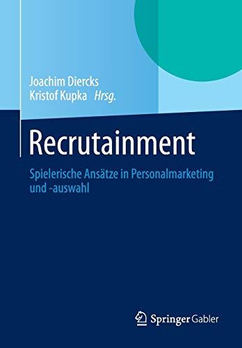 Recrutainment: Spielerische Ansätze in Personalmarketing und -auswahl