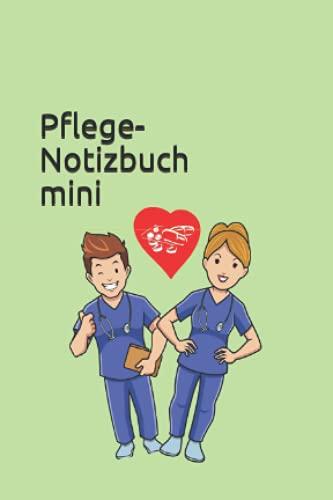 Pflege-Notizbuch mini: Der perfekte Begleiter für jede Pflegekraft