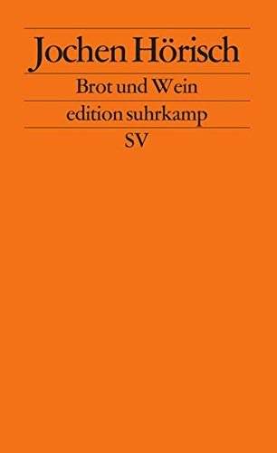 Brot und Wein: Die Poesie des Abendmahls (edition suhrkamp)