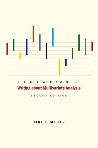 The Chicago Guide to Writing about Multivariate Analysis, Second Edition (Chicago Guides to Writing, Editing, and Publis