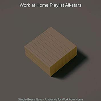 Simple Bossa Nova - Ambiance for Work from Home