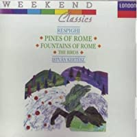 Respighi: Pines of Rome / Fountains of Rome / The Birds