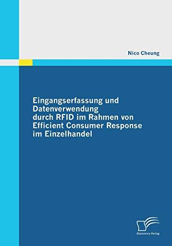 Eingangserfassung und Datenverwendung durch Rfid im Rahmen von Efficient Consumer Response im Einzelhandel