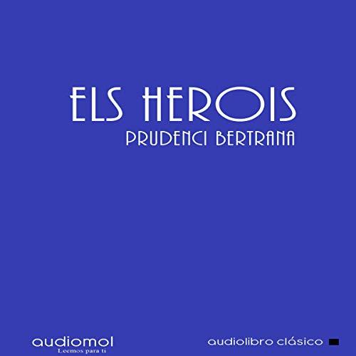 Els herois [The Heroes] (Novela en Catalán) audiobook cover art