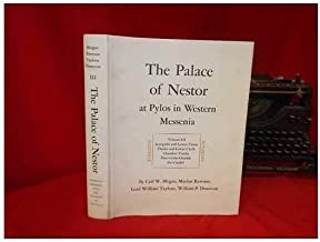 The Palace of Nestor at Pylos in Western Messenia, Vol. III: Acropolis and Lower Town, Tholois, Grave Circle, and Chamber Tombs, Discoveries Outside the Citadel (University of Cincinnati Publications)