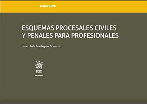 Tomo XLVII Esquemas Procesales Civiles y Penales Para Profesionales: 1