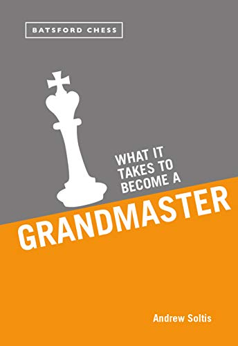 What it Takes to Become a Grandmaster (English Edition)