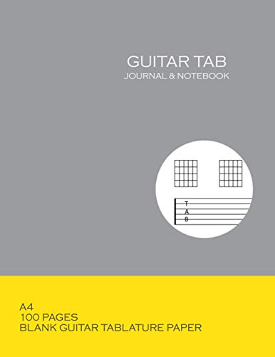 Guitar Tab Journal And Notebook: Blank Tablature Manuscript Sheets For Guitar Players And Songwriters. Includes Tab Sheets And Chord Fingering Chart Boxes
