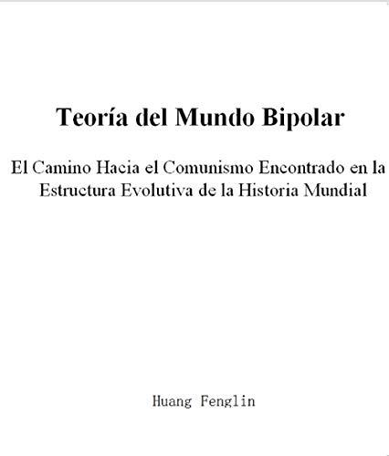 Teoría del Mundo Bipolar: El Camino Hacia el Comunismo Encontrado en la...